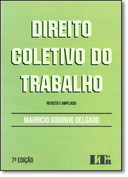 Direito Coletivo do Trabalho, livro de Mauricio Godinho Delgado