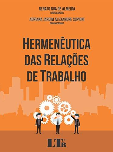 Hermenêutica das Relações de Trabalho, livro de Renato Rua de Almeida, Adriana Jardim Alexandre Supioni