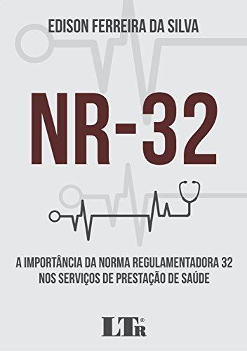 NR-32 - A Importância da Norma Regulamentadora 32 nos Serviços de Prestação de Saúde, livro de Edison Ferreira da Silva