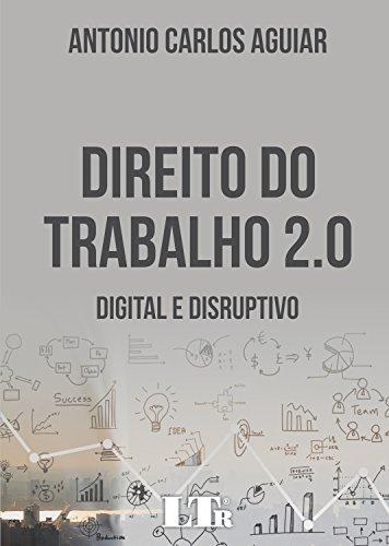 Direito do Trabalho 2.0. Digital e Disruptivo, livro de Antonio Carlos Aguiar