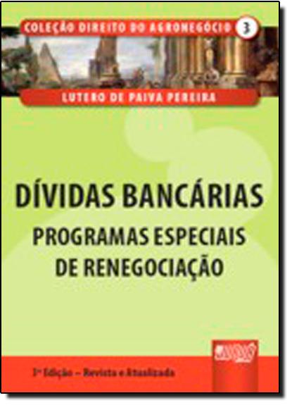 DIVIDAS BANCARIAS - PROGRAMAS ESPECIAIS DE RENEGOCIACAO, livro de Aldemar A. Pereira
