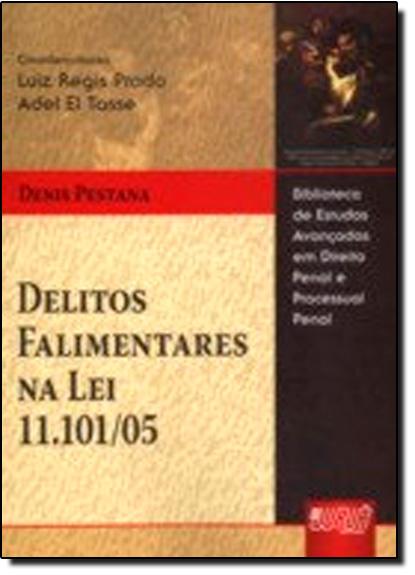 Delitos Falimentares na Lei 11.1/05, livro de Darci Prado