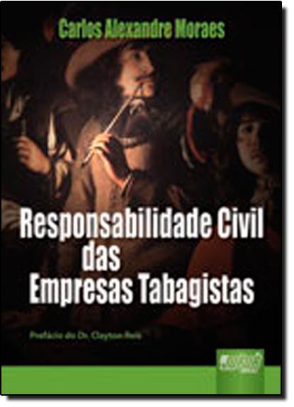 RESPONSABILIDADE CIVIL DAS EMPRESAS TABAGISTAS, livro de Maria do Carmo Galiazzi