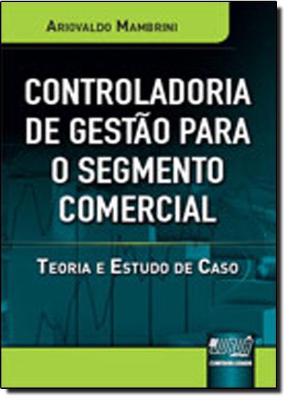Controladoria de Gestão para o Segmento Comercial, livro de Ariovaldo Mambrini