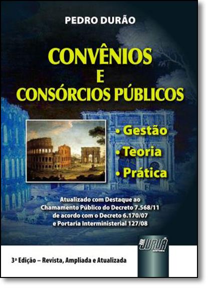 Convênios e Consórcios Públicos: Gestão, Teoria e Prática, livro de Pedro Durão