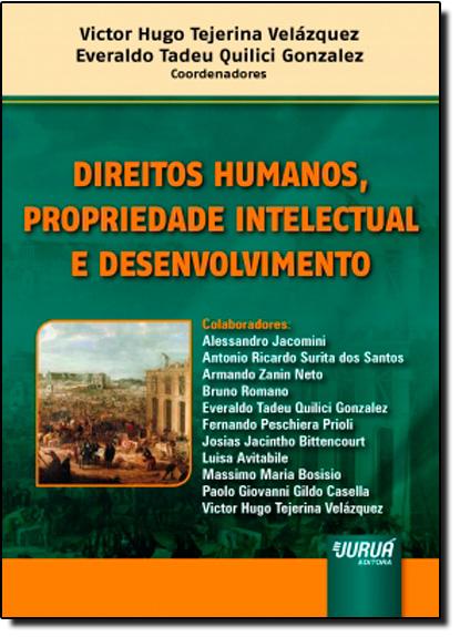 Direitos Humanos, Propriedade Intelectual e Desenvolvimento, livro de Victor Hugo Tejerina Velázquez