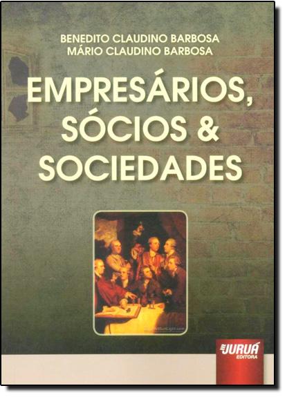 Empresários, Sócios & Sociedades, livro de Benedito Claudino Barbosa