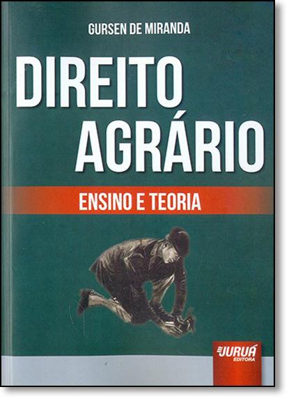 Direito Agrário: Ensino e Teoria, livro de Gursen de Miranda