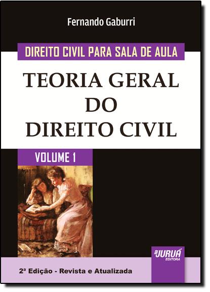 Direito Civil Para Sala de Aula: Teoria Geral do Direito Civil - Vol.1, livro de Fernando Gaburri