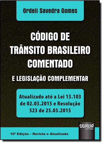 Código de Trânsito Brasileiro Comentado e Legislação Complementar, livro de Ordeli Savedra Gomes