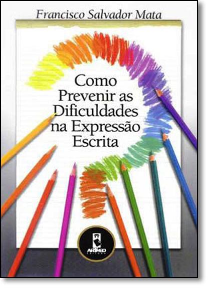 Como Prevenir as Dificuldades na Expressão Escrita, livro de Francisco Salvador Mata