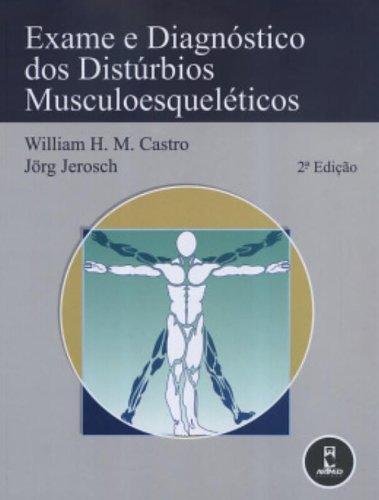 EXAME E DIAGNOSTICOS DOS DISTURBIOS MUSCULOESQUELE, livro de CASTRO/JEROSCH