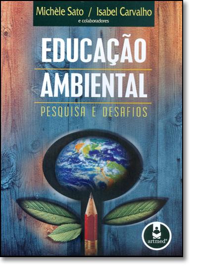 Educação Ambiental: Pesquisa e Desafios, livro de SATO