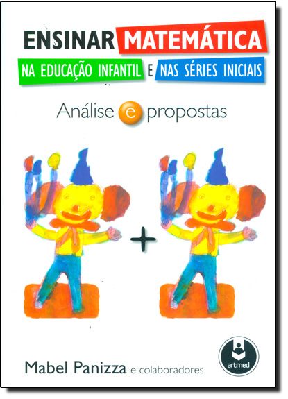 Ensinar Matemática na Educação Infantil e nas Séries Iniciais: Análise e Propostas, livro de Mabel Panizza