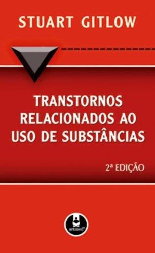 TRANSTORNOS RELACIONADOS AO USO DE SUBSTANCIAS, livro de GITLOW