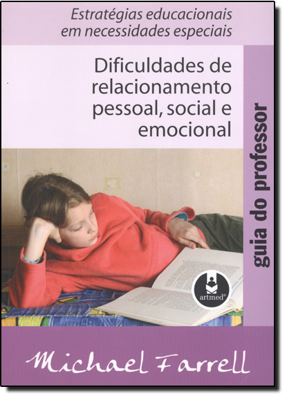 Dificuldades De Relacionamento Pessoal, Social E Emocional- Guia Do Professor, livro de Farrell