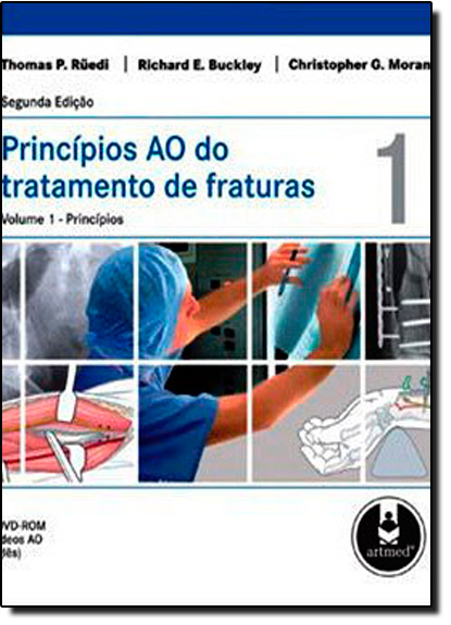 Princípios ao do Tratamento de Fraturas - 2 Volumes, livro de Christopher G. Moran | Thomas P. Ruedi | Richard Buckley