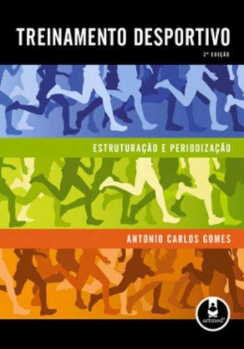 Treinamento Desportivo: Estruturação e Periodização, livro de Antonio Carlos Gomes