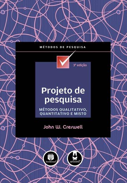 Projeto de Pesquisa: Método Qualitativo, Quantitativo e Misto, livro de John W. Creswell