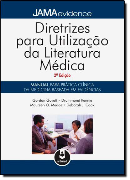 Diretrizes para Utilização da Literatura Médica, livro de Gordon Guyatt | Drummond Rennie