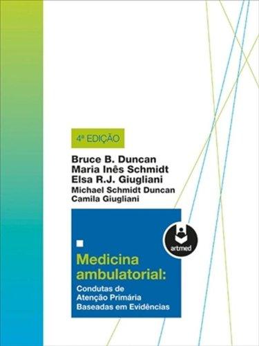 Medicina Ambulatorial: Condutas de Atenção Primária Baseadas em Evidências, livro de Bruce B Duncan