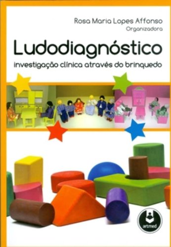 Ludodiagnóstico. Investigação Clínica Através do Brinquedo, livro de Rosa M. l. Affonso