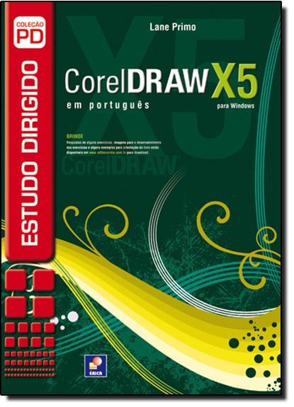 Estudo Dirigido de CorelDRAW X5 em Português, livro de Lane Primo