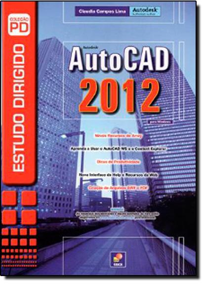 Estudo Dirigido de Autocad 2012 Para Windows, livro de Claudia Campos Lima