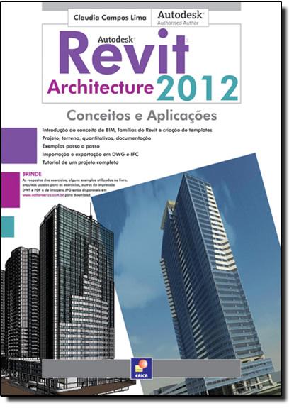 Autodesk Revit Architecture 2012: Conceitos e Aplicações, livro de Claudia Campos Lima