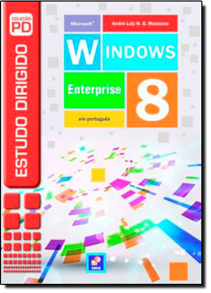 ESTUDO DIRIGIDO DE MICROSOFT WINDOWS 8 ENTERPRISE, livro de André Luiz Navarro Garcia Manzano