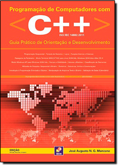 Programação de Computadores com C++ Iso - Iec 14882-2011: Guia Prático de Orientação e Desenvolvimento, livro de José Augusto Navarro Garcia Manzano