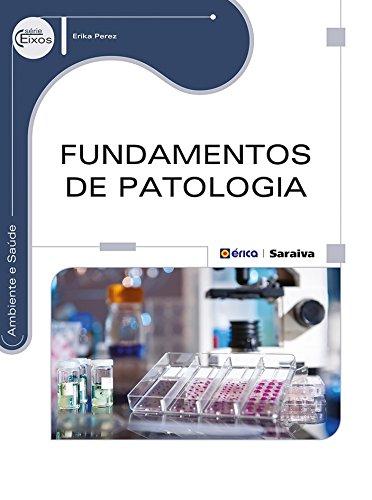 Fundamentos de Patologia - Série Eixos, livro de Erika Perez
