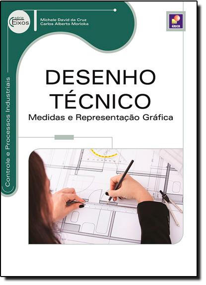 Desenho Técnico: Medidas e Representação Gráfica, livro de Michele David da Cruz