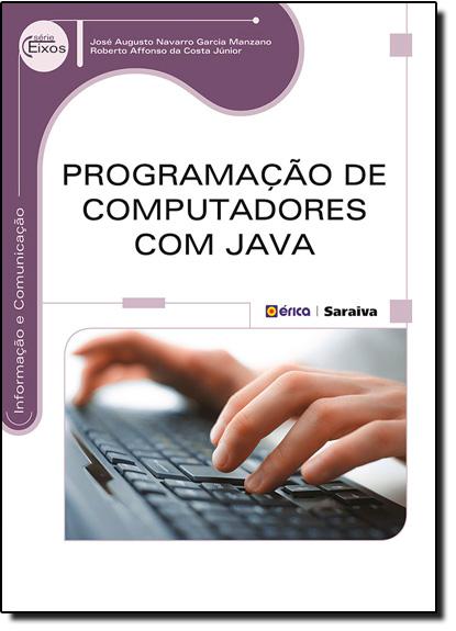 Programação de Computadores Com Java, livro de José Augusto Navarro Garcia Manzano