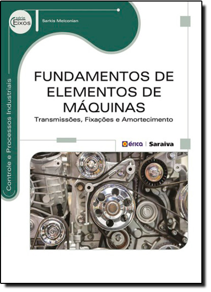 Fundamentos de Elementos de Máquinas: Transmissões, Fixações e Amortecimento, livro de Sarkis Melconian