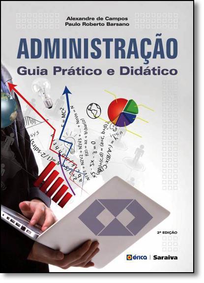 Administração: Guia Prático e Didático, livro de Alexandre de Campos