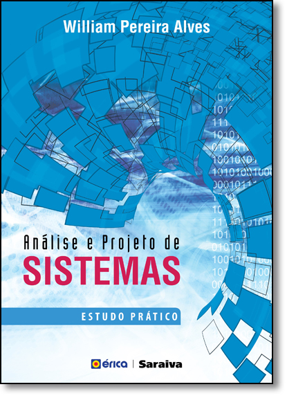 Análise e Projeto de Sistemas: Estudo Prático, livro de William Pereira Alves