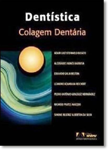 Dentística: Colagem Dentária, livro de Adair Luis Stefanello Busato