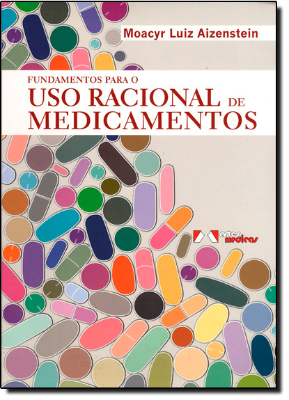 Fundamentos Para o Uso Racional de Medicamentos, livro de Moacyr Luiz Aizenstein