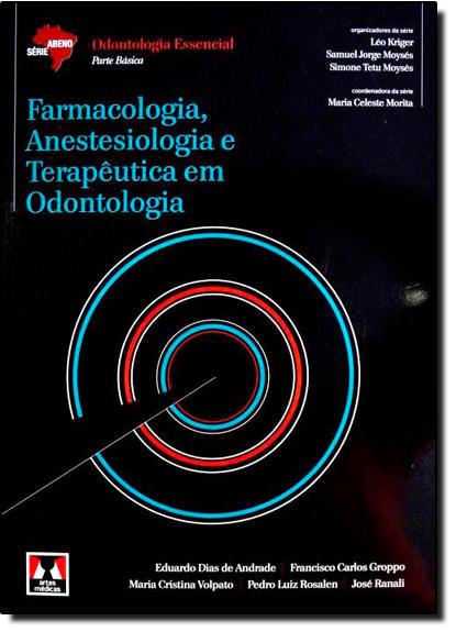 Farmacologia, Anestesiologia e Terapêutica em Odontologia, livro de Eduardo Dias de Andrade