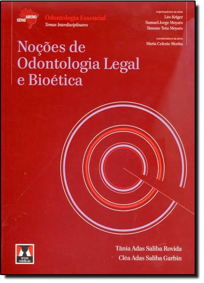 Noções de Odontologia Legal e Bioética - Coleção Abeno - Vol.30, livro de Tania Adas Saliba Rovida