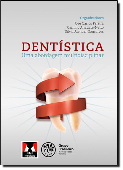 Dentistica: Uma Abordagem Multidisciplinar, livro de José Carlos Pereira