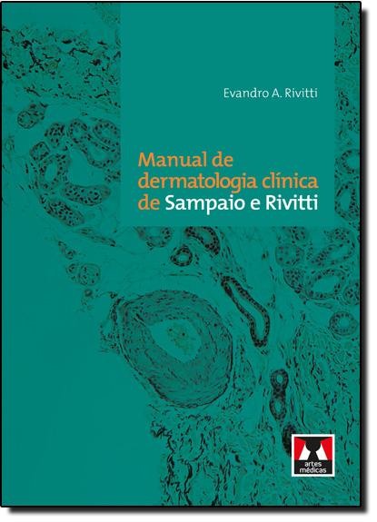 Manual de Dermatologia Clínica de Sampaio e Rivitti, livro de Evandro A. Rivitti
