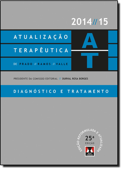 Atualização Terapêutica de Prado, Ramos e Valle: Diagnóstico e Tratamento - 2014-15, livro de Durval Rosa Borges