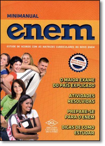 Minimanual do Enem: Estude de Acordo com as Matrizes Curriculares do Novo Enem, livro de Equipe Editora DCL
