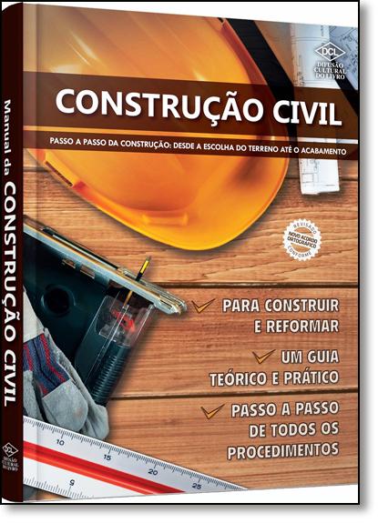 Construção Civil: Passo a Passo da Construção Desde a Escolha do Terreno Até o Acabamento, livro de Raquel Campos