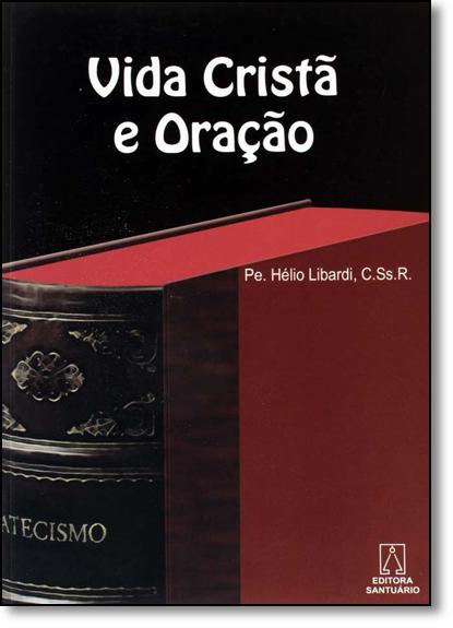 Vida Cristã e Oração, livro de Hélio Libardi