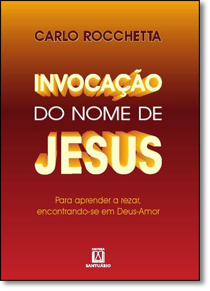 Invocação do Nome de Jesus, livro de Carlo Rocchetta