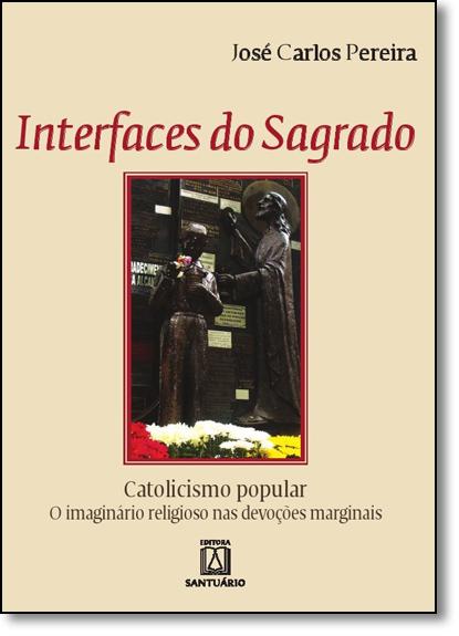 Interfaces do Sagrado, livro de Jose Carlos Pereira