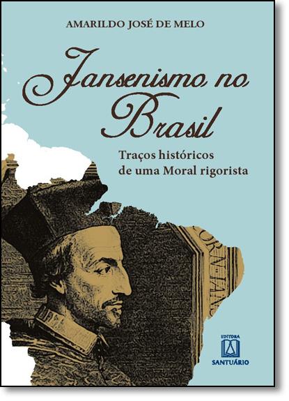 Jansenismo no Brasil, livro de Amarildo José de Melo